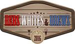 Reds, Whites & Brews